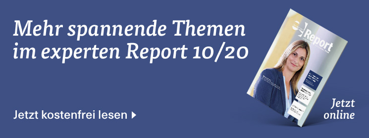 Mehr zum Thema in der Ausgabe 10/20 des experten Report